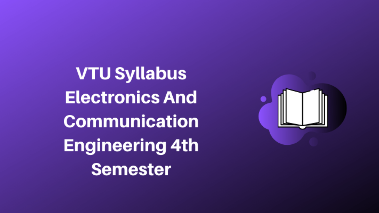 Vtu Syllabus Electronics And Communication Engineering 4th Semester