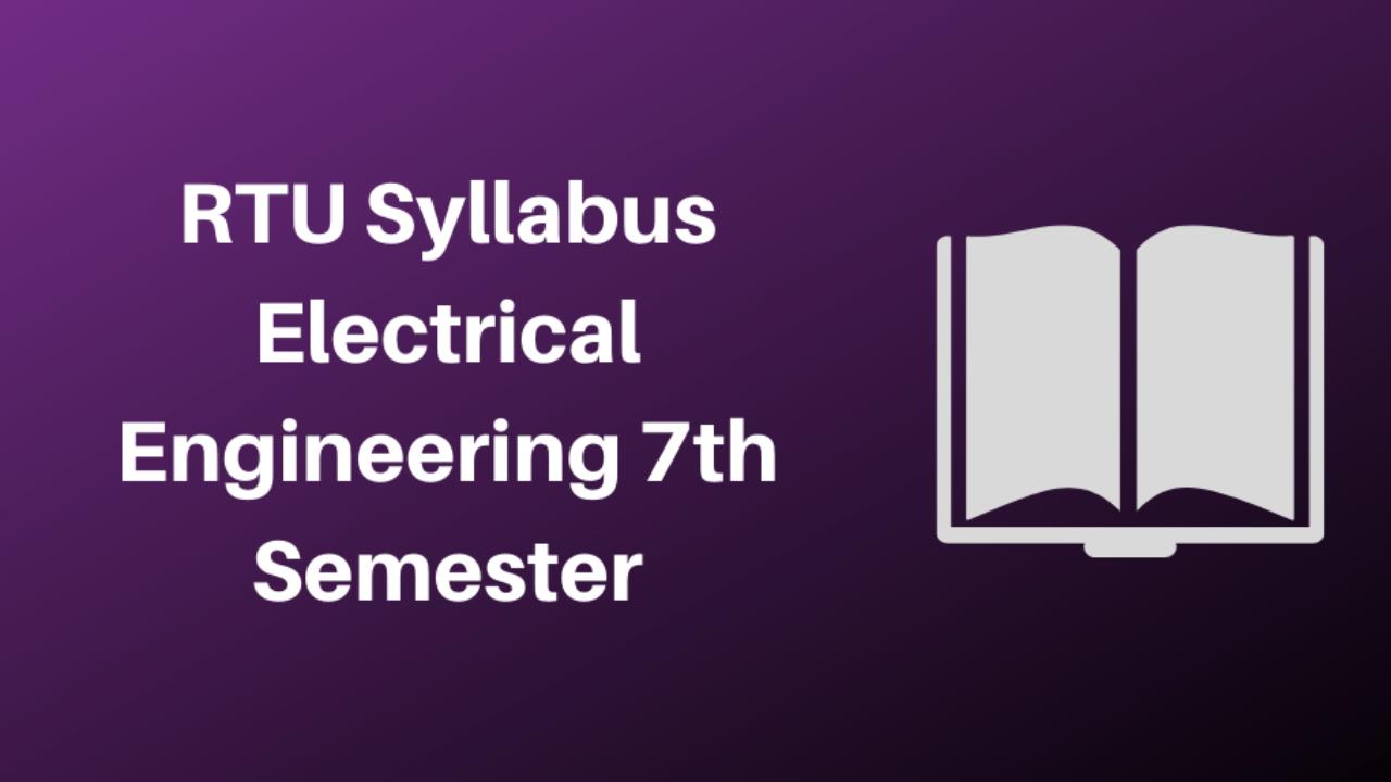 Rtu Syllabus Electrical Engineering 7th Semester 2020 Marking