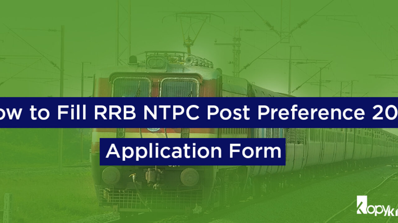 How to Fill RRB NTPC Post Preference 2019 Application Form