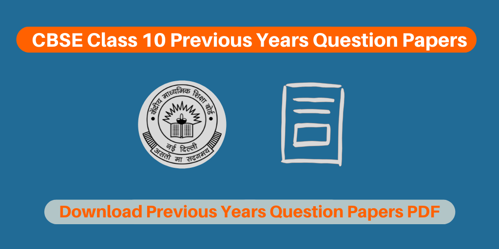 CBSE Class 10 Previous Years Question Papers PDF For All