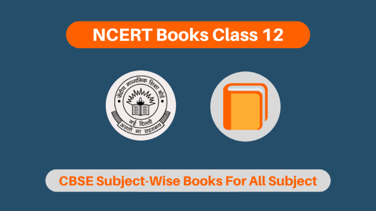 Ncert Books Class 12 2020 2021 For All Subjects Chapter Wise Pdf