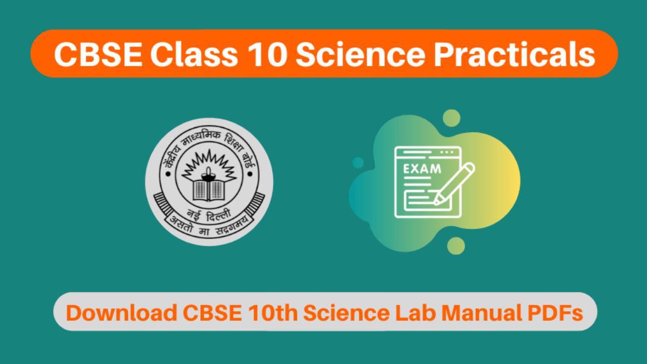 Cbse Class 10 Science Practicals Get Syllabus Lab Manuals Pdfs