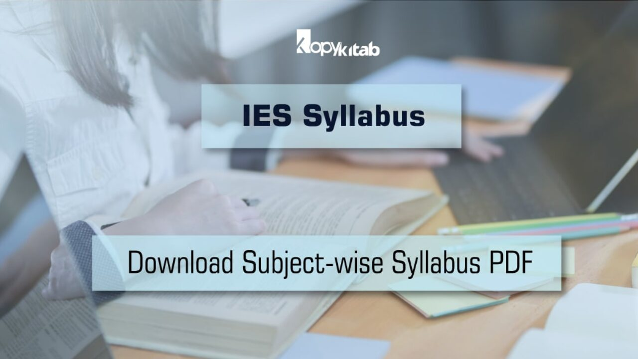 Ies Syllabus 2020 New Ese Subject Wise Syllabus For All Branches